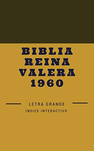 Biblia Reina Valera 1960: Letra Grande y con indice interactivo (Spanish Edition) (Biblia Rv 1960 Letra Grande compare prices)