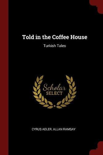 Told in the Coffee As a gift: Turkish Tales