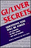 GI/Liver Secrets : Questions You Will Be Asked on Rounds, in the Clinic, and on Oral Exams, , 1560531509