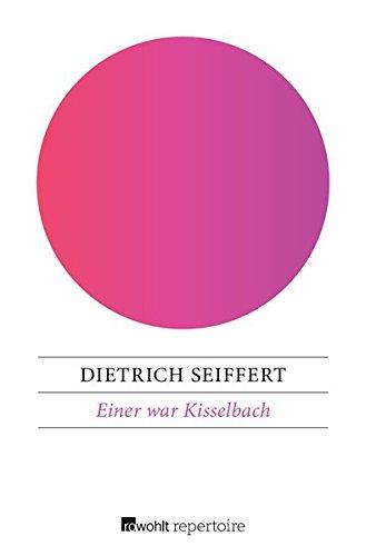 Einer war Kisselbach: Ein Jugendroman
