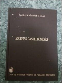 ESCENES CASTELLONESES: Amazon.es: Salvador Guinot i Vilar, CAJA DE AHORROS Y MONTE DE PIEDAD DE CASTELLON: Libros