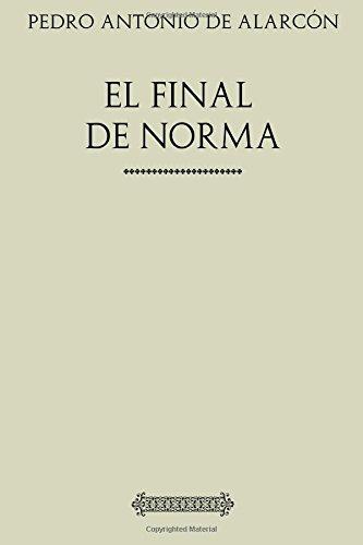 Coleccion Alarcon. El final de Norma (Spanish Edition) [Pedro Antonio de Alarcon] (Tapa Blanda)