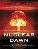 nuclear dawn from the manhattan project to bikini atoll general military
