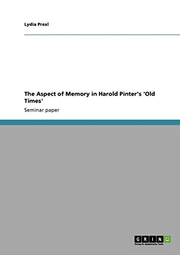 The Aspect of Memory in Harold Pinter's 'Old Times' (Old Times Pinter)