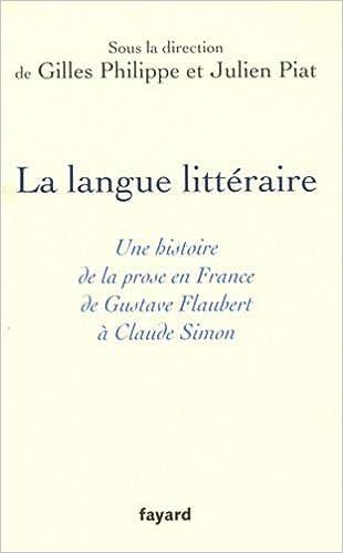 La Langue Litteraire Une Histoire De La Prose En France De