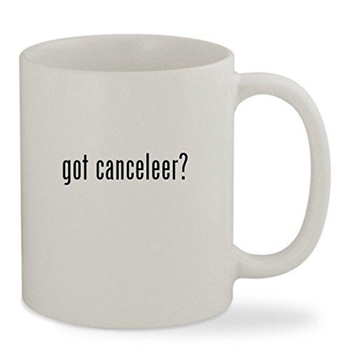 got canceleer? - 11oz White Sturdy Ceramic Coffee Cup Mug