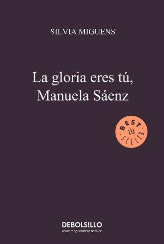 Descargar Libro La Gloria Eres Tú Silvia Miguens