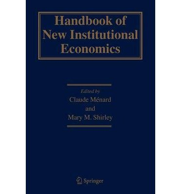 Download [ [ [ Handbook of New Institutional Economics[ HANDBOOK OF NEW INSTITUTIONAL ECONOMICS ] By Shirley, Mary M. ( Author )Jun-01-2008 Paperback pdf epub