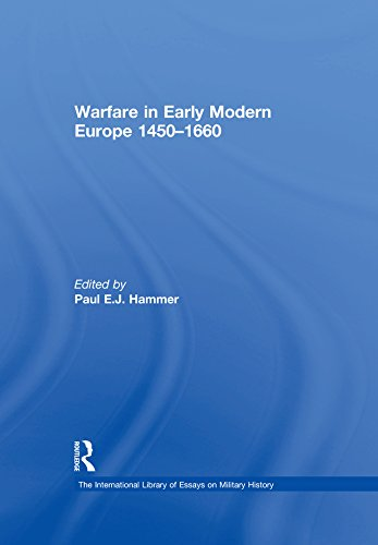 Warfare in Early Modern Europe 1450-1660 (The International Library of Essays on Military History)
