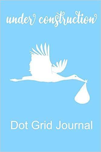 Baby Boy Under Construction Dot Grid Journal: Novelty gift ...