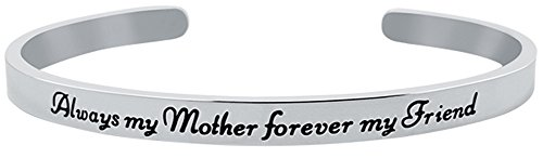 - Mother's Day Jewelry Gift - Mom Bracelet Gift from Son or Daughter 'Always My Mother Forever My Friend' Sentimental Quote Mantra Cuff Band Bracelet Best Mom Ever Gifts for Birthday (Silver Tone)