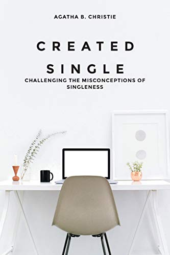 Created Single: Challenging the Misconceptions of Singleness