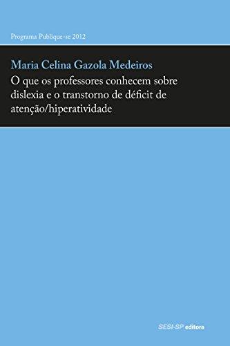 eBook O que os professores conhecem sobre dislexia e o transtorno de déficit de atenção/hiperatividade (Prata da Casa)