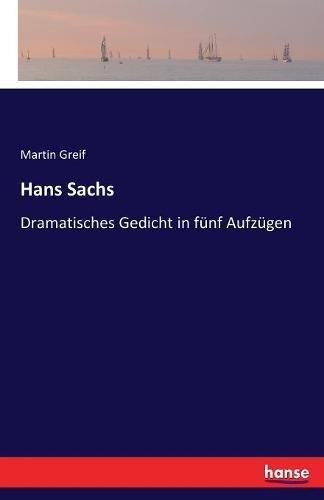 Hans Sachs: Dramatisches Gedicht in fünf Aufzügen (German Edition) ebook