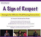 A Sign of Respect: Strategies for Effective Deaf/Hearing Interactions, Thomas K. Holcombe, Anna Mindess, 1932501525