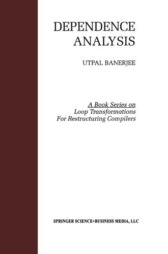 Dependence Analysis (Loop Transformation for Restructuring Compilers) by Utpal Banerjee