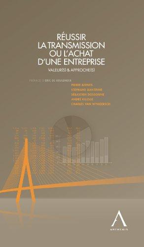 Réussir la transmission ou l'achat d'une entreprise: Les clés de la réussite (French Edition)