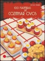 100 Maneiras de Cozinhar Ovos (Portuguese Edition)