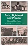 Paris, Tightwad, and Peculiar, Margot Ford McMillen, 0826209726
