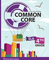 Common Core in Grade 4 English Language Arts: 2014-2015 Edition
