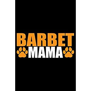 Barbet Mama: Cool Barbet Dog Mom Journal Notebook - Barbet Puppy Lover Gifts – Funny Barbet Dog Notebook - Barbet Owner Gifts – Barbet Dad & Mom Gifts. 6 x 9 in 120 pages 23