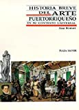 Historia Breve del Arte Puertorriqueno, Riutort, Ana, 1563280590