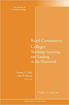 Book Rural Community Colleges: Teaching, Learning, and Leading in the Heartland: New Directions for Community Colleges, Number 137