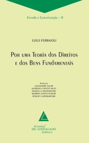 Por Uma Teoria Dos Direitos E Dos Bens Fundamentais (Portuguese Edition)