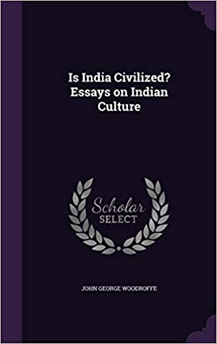 is india civilized essays on indian culture john george woodroffe sir  science fair essay also essay on health promotion research paper essays