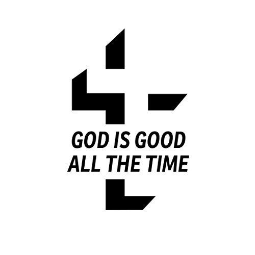 ShirtMania GOD IS GOOD ALL THE TIME Religious Christian Car Laptop Wall