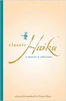 Classic Haiku: A Master's Selection (Tuttle Classics)