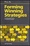 Forming Winning Strategies : An Integrated Theory of Habitual Domains, Yu, P. L., 0387526897