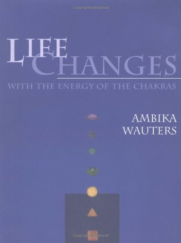 Life Changes With The Energy Of The Chakras