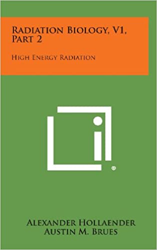 Radiation Biology, V1, Part 2: High Energy Radiation