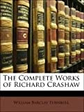 The Complete Works of Richard Crashaw, Richard Crashaw and William B. Turnbull, 1141945118