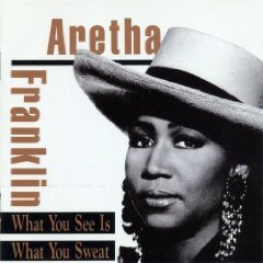 What You See Is What You Sweat Aretha Franklin Amazon Fr Musique