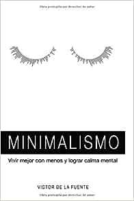 Minimalismo: vivir mejor con menos y lograr calma mental ...
