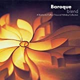 Baroque Blend: A Starbucks Coffee Classical Holiday Collection by Various Artists