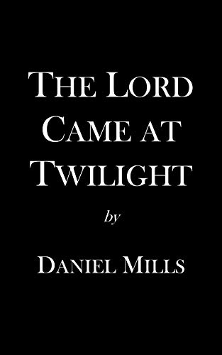 The Lord Came at Twilight