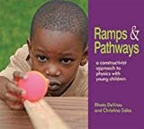Ramps and Pathways : A Constructivist Approach to Physics with Young Children, DeVries, Rheta and Sales, Christina, 1928896693
