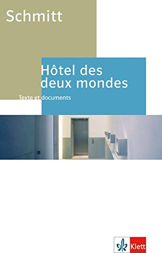 Hôtel des deux mondes: Schulausgabe für das Niveau B2. Französischer Originaltext mit Annotationen (Éditions Klett)