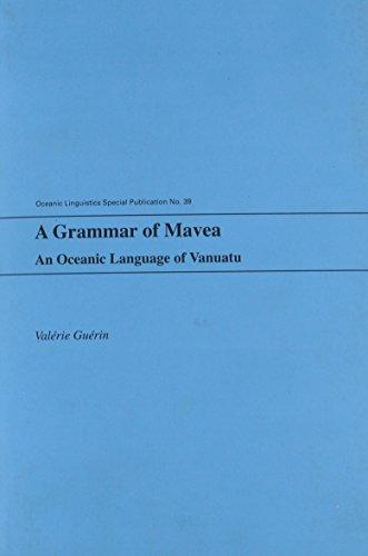 A Grammar of Mavea: An Oceanic Language of Vanuatu (Oceanic Linguistics Special Publications)...