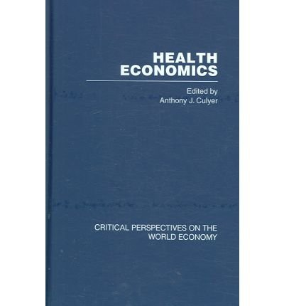 Download [(Health Economics: v. 1, v. 2, v. 3 & v. 4 )] [Author: Anthony Culyer] [Feb-2007] ebook