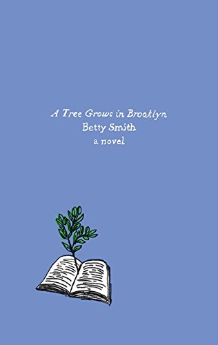A Tree Grows in Brooklyn: A Novel