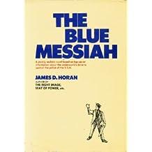 The blue messiah;