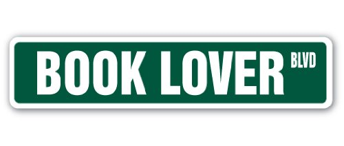 "Book Lover Street Sign Books Novels Readers Read Reading | Indoor/Outdoor |  18"" Wide from SignMission"