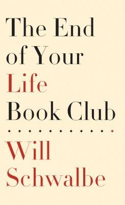 The End of Your Life Book Club[END OF YOUR LIFE BK CLUB -LP][LARGE PRINT] [Paperback] (End Of Your Life Book Club)
