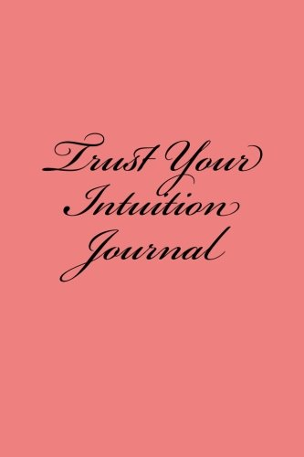 Trust Your Intuition: Journal by Wild Pages Press