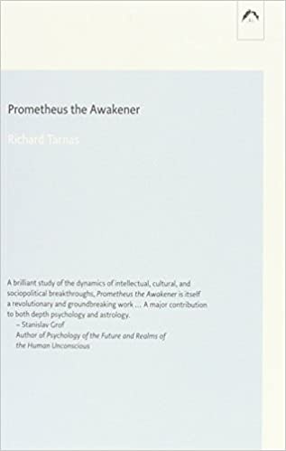 prometheus the awakener an essay on the archetypal meaning of the  prometheus the awakener an essay on the archetypal meaning of the planet uranus dunquin series 21 richard tarnas johannes muller margot mclean