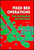 Fixed Bed Operations : Flow Distribution and Efficiency, Stanek, V., 0133220338